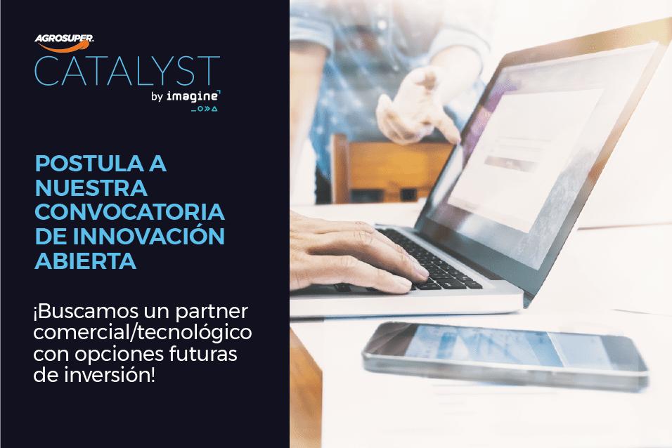 Agrosuper lanza nueva versión de programa Catalyst para buscar startups creativos e innovadores que contribuyan a enfrentar los desafíos del futuro.